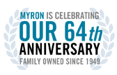 Myron is celebrating our 64th anniversary! Family owned and operated since 1949.