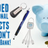 Inexpensive Promotional Products for Business on a Budget